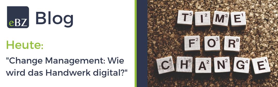 Change Management: Wie wird das Handwerk digital?